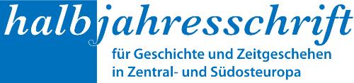 Halbjahresschrift für Geschichte und Zeitgeschehen in Zentral- und Südosteuropa